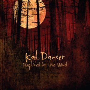 Kat Danser Baptized by the Mud album cover art